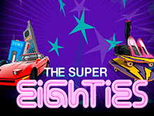 Super Eighties Слот